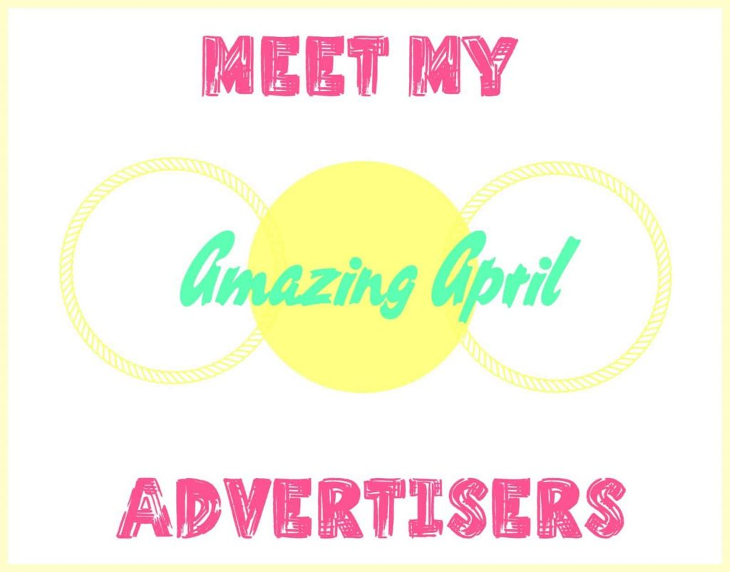 Meet My Amazing April Advertisers